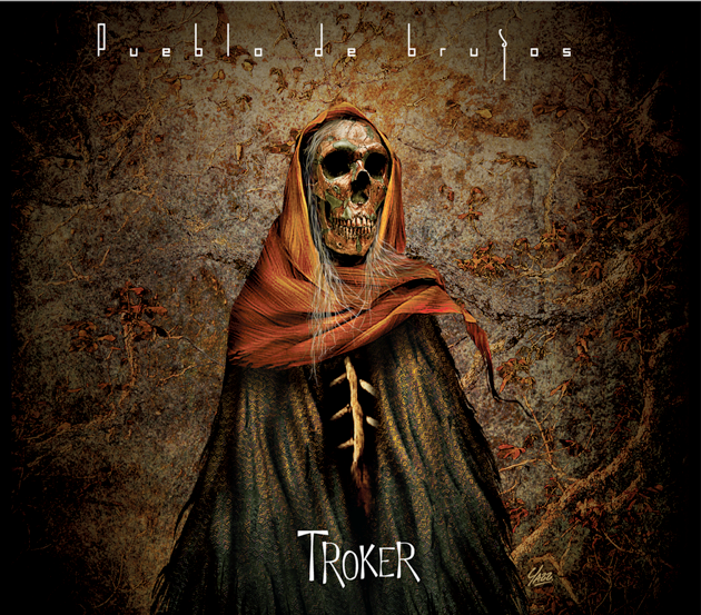 Troker - Pueblo De Brujos EP